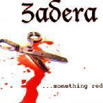 Zadera - ... Something Red
