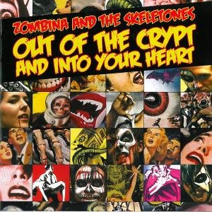 Zombina And The Skeletones - Out Of The Crypt And Into Your Heart