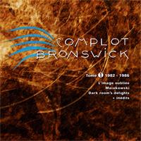 Complot Bronswick - Tome 1 1982-1986
