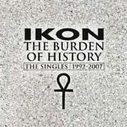 Ikon - The Burden Of History - The Singles 1992-2007