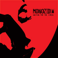 Monozid - Waiting for the Circus
