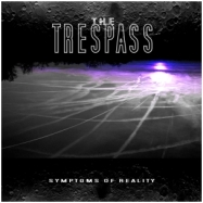 The Trespass - Symptoms of Reality