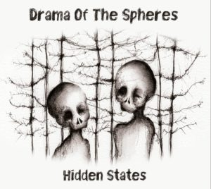 """Drama of the Spheres """"Hidden States"""""""