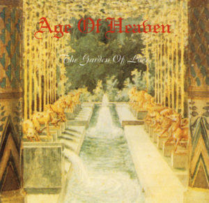 Age Of Heaven - The Garden Of Love