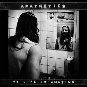 Apathetics - My Life Is Amazing