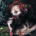 Beata Beatrix - The New Gothic Generation
