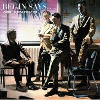 Begin Says… - Printed & Lost 1983-1991