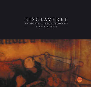 Bisclaveret - in hortis... aegri somnia (early recordings)
