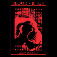 Blood Bitch - Acid Tongue
