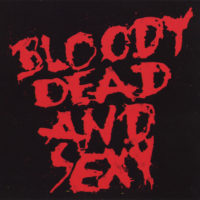 Bloody Dead And Sexy - Paint It Red