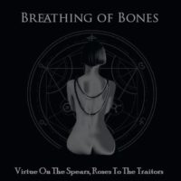 Breathing Of Bones - Virtue On The Spears