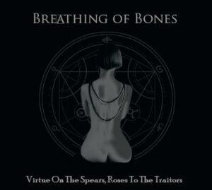 Breathing Of Bones - Virtue On The Spears