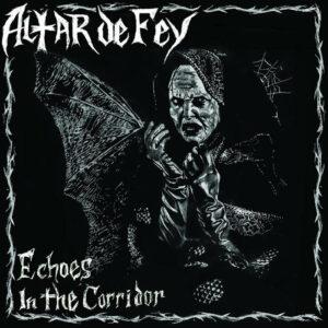 Altar De Fey - Echoes in the Corridor
