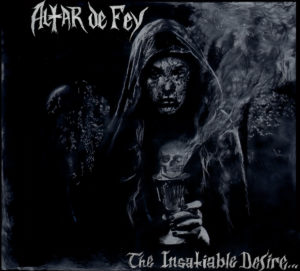 Altar De Fey - The Insatiable Desire​​.​​​.​​. For More