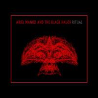 Ariel Maniki and the Black Halos - Ritual