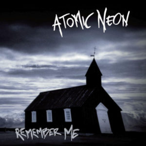 Atomic Neon - Remember Me