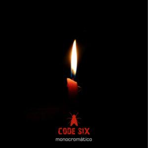 Code Six - Monocromático