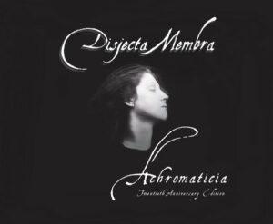 Disjecta Membra - Achromaticia: 20th Anniversary Edition