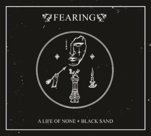 Fearing - A Life Of None - Black Sand