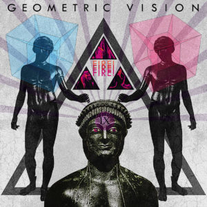 Geometric Vision - Fire! Fire! Fire!