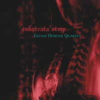 Gitane Demone Quartet - Substrata Strip
