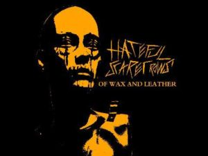 Hateful Scarecrows - Of Wax And Leather