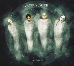 Jacquy Bitch - Au Nom De