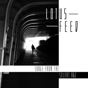 Lotus Feed - Songs From The Silent Age