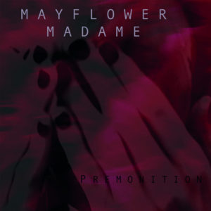 Mayflower Madame - Premonition