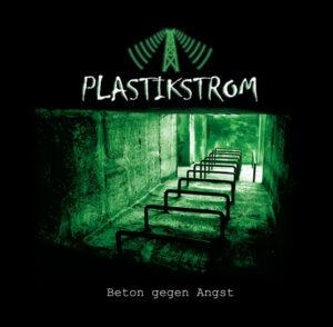 Plastikstrom - Beton gegen Angst