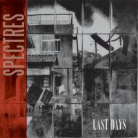 SPECTRES - Last Days