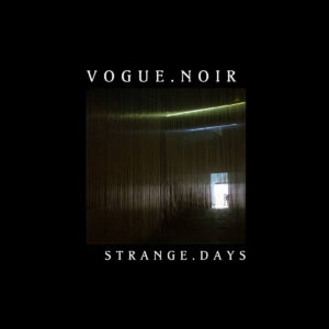 VOGUE.NOIR - Strange​.​Days