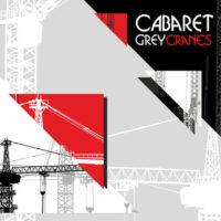 Cabaret Grey - Cranes