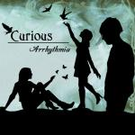 Curious - Arrhythmia