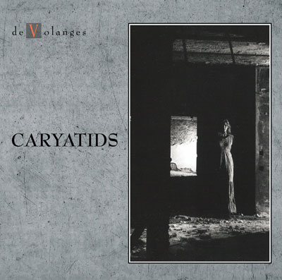 De Volanges - Caryatids