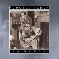 Double Echo - La Danza