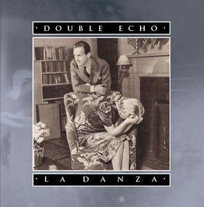 Double Echo - La Danza