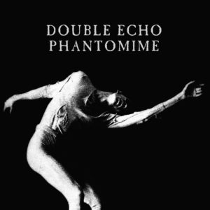 Double Echo - Phantomime (Remastered)