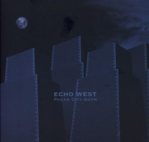 Echo West - Pagan City Goth