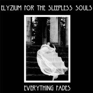 Elyzium For The Sleepless Souls - Everything Fades