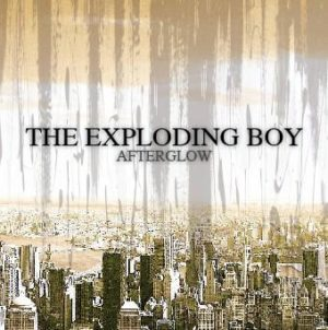 The Exploding Boy - Afterglow