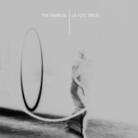 La Fete Triste / The Harrow - Giant / Axis Split