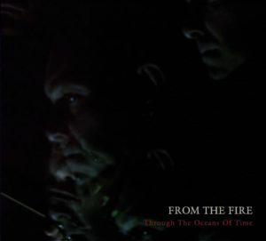 From The Fire - Through The Oceans Of Time