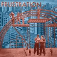 Frustration - Uncivilized