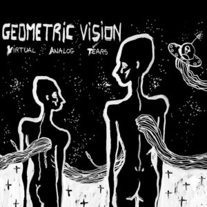 Geometric Vision - Virtual Analog Tears (2nd press)
