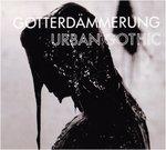 Götterdämmerung - Urban Gothic