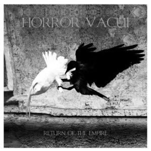 Horror Vacui - The Return Of Empire