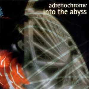 Into The Abyss - Adrenochrome