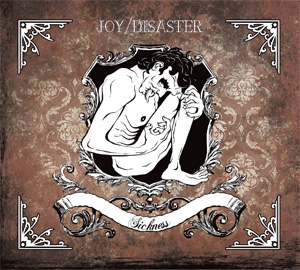 Joy/Disaster - Sickness