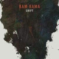 Kam Kama - Shift